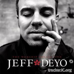 Jeff Deyo - The Worship Collection (2007)