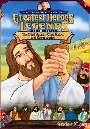 Великие библейские герои и истории: Тайная вечеря, распятие и воскрешение / Greatest Heroes and Legends of the Bible: Last Supper, Crucifixion, and Resurrection (1998) DVDRip